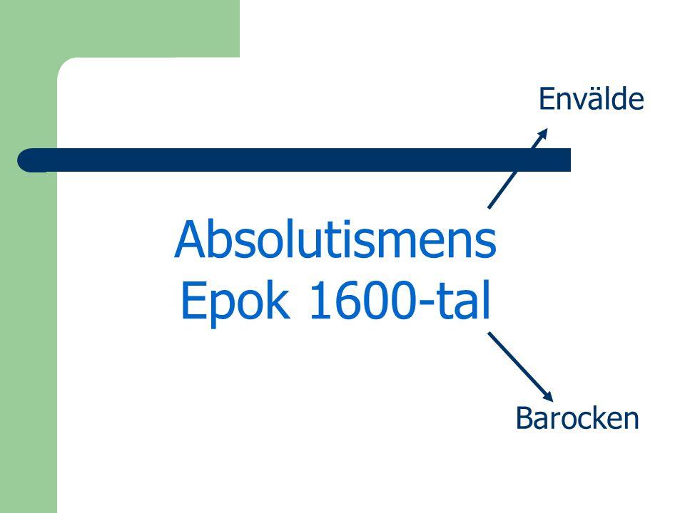 Absolutismens Epok 1600-tal Envälde Barocken