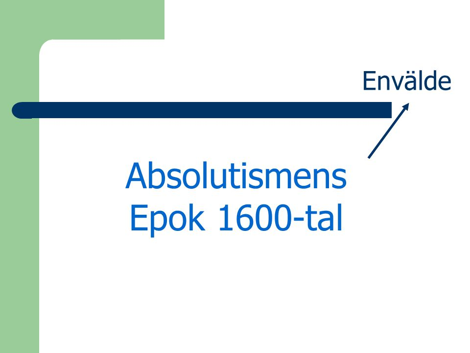 Absolutismens Epok 1600-tal Envälde