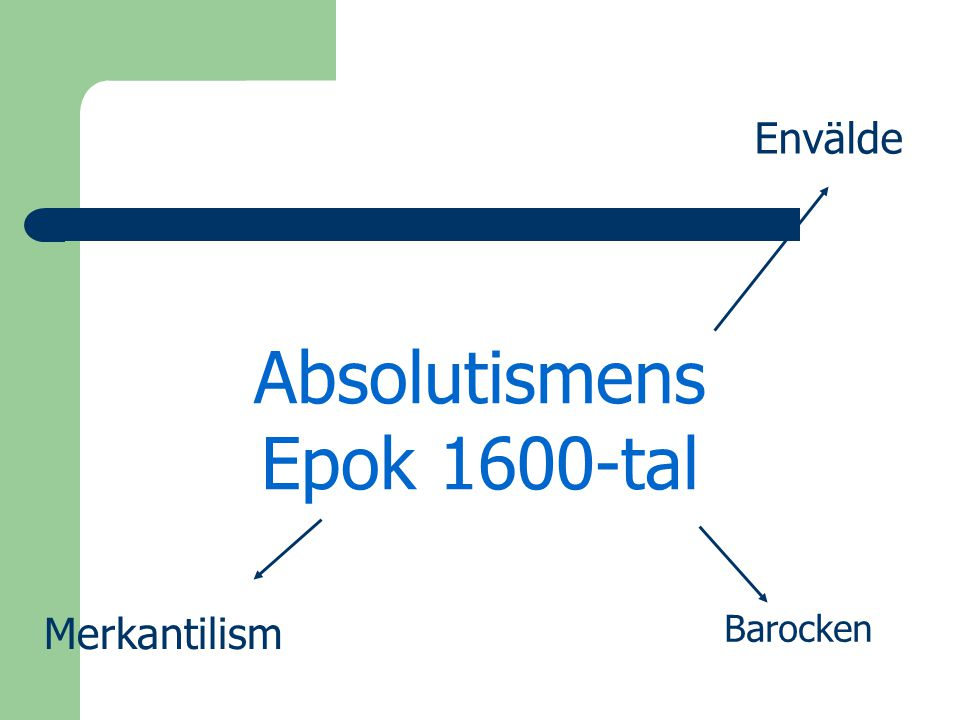 Absolutismens Epok 1600-tal Envälde Barocken Merkantilism