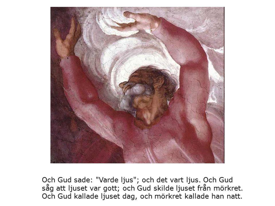 Och Gud sade: