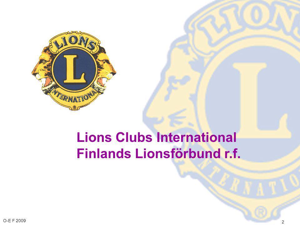 O-E F 2009 13 Lions Clubs International För detta är vi stolta över i Finland: •De finska klubbarnas donationer är årligen 5,0 milj.