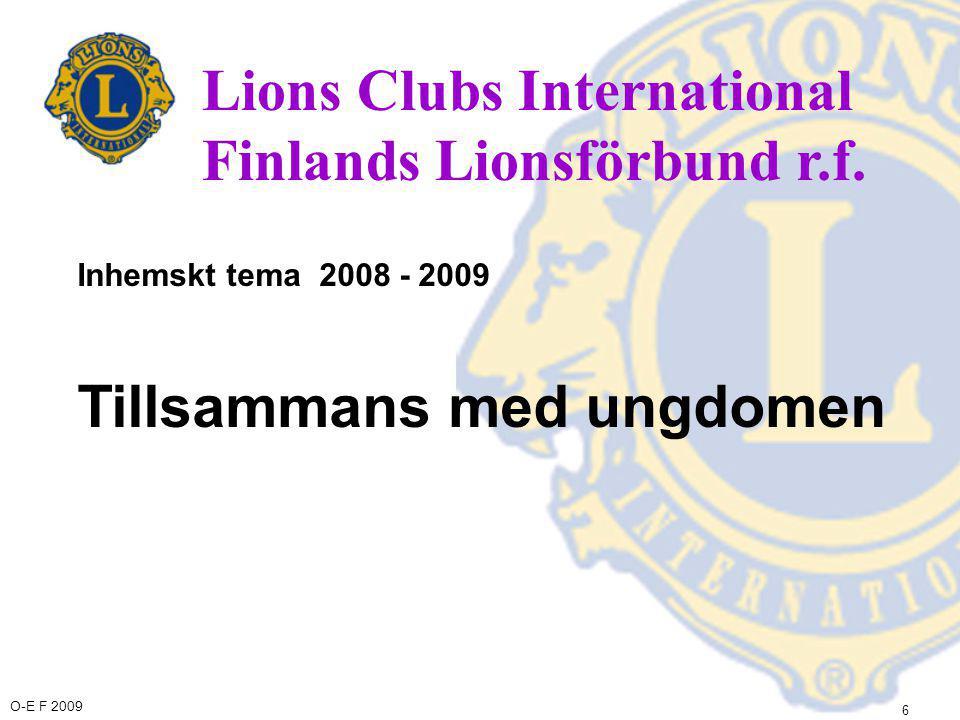 O-E F 2009 37 medlem i världens största serviceklubbarnas organisation Du är Lion,
