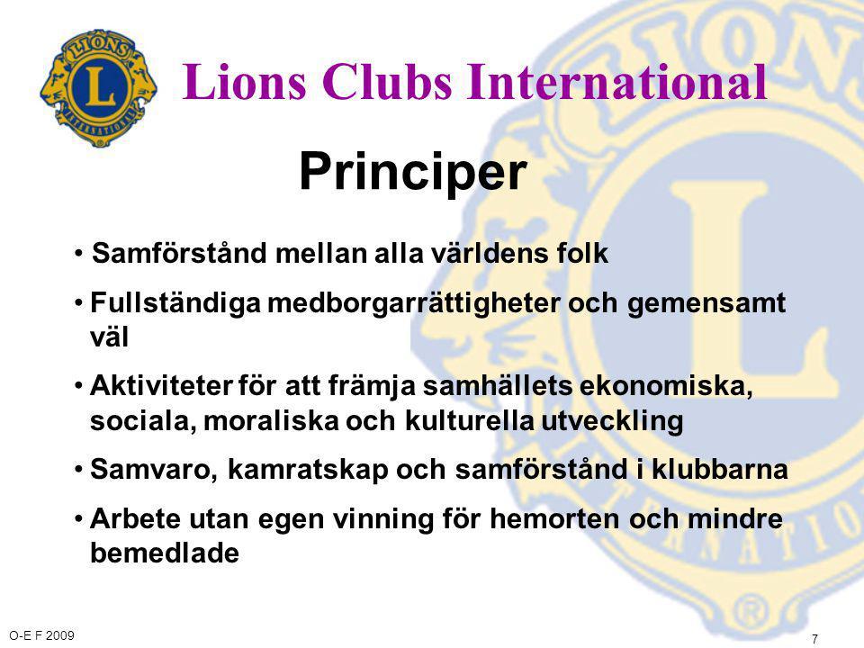 O-E F 2009 28 Den finska lionsverksamhetens idé 2008 - 2009 Vi samarbetar på lokal, nationell och internationell nivå för att trygga ett sunt liv och en bra utveckling för barn och unga samt för att stöda äldre människor, familjer, handikappade och andra i behov av hjälp.