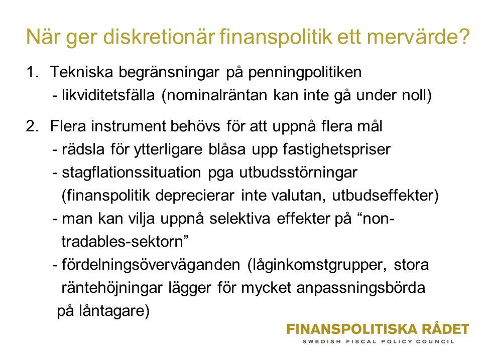 När ger diskretionär finanspolitik ett mervärde.