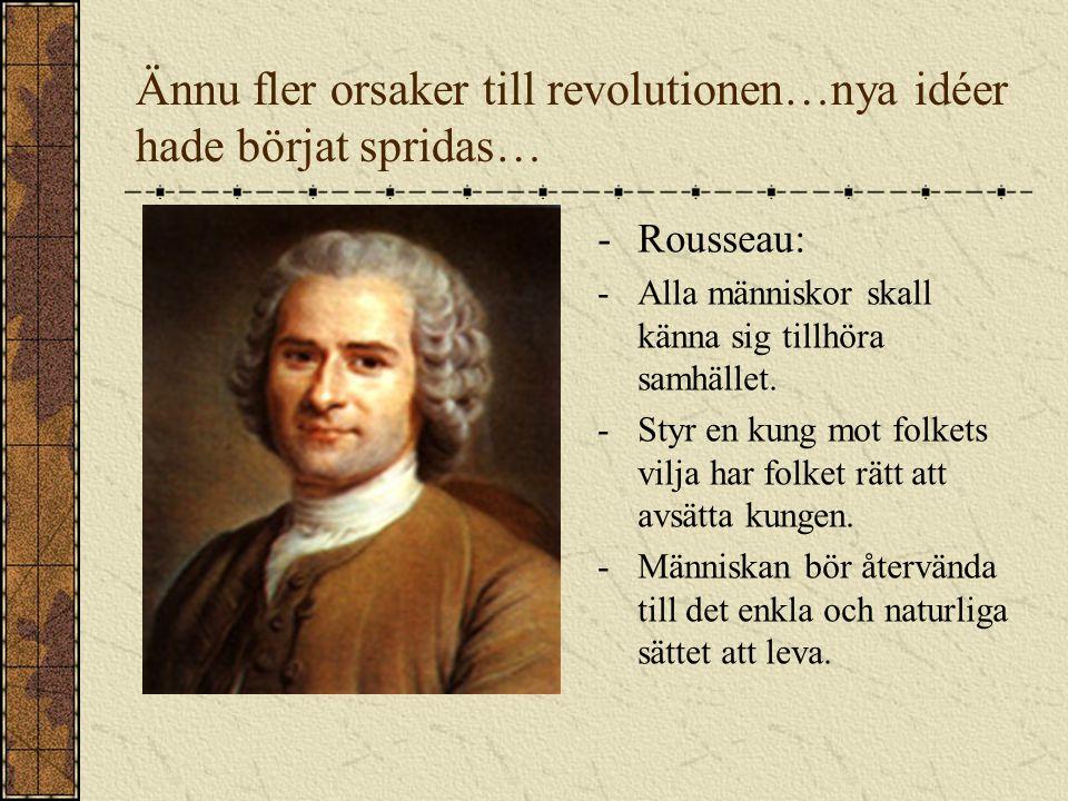 Orsaker till revolutionen Adeln, som var det första ståndet, behövde inte betala in skatt till staten. Däremot kunde de driva in egna skatter – missnö