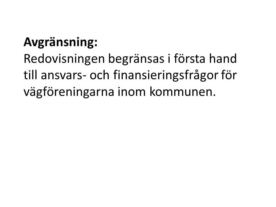 Inom Höganäs kommun finns för närvarande 10 vägföreningar som ansvarar för 360 000 kvm gatumark, ca 150 000 kvm parkmark och 860 000 kvm naturmark.
