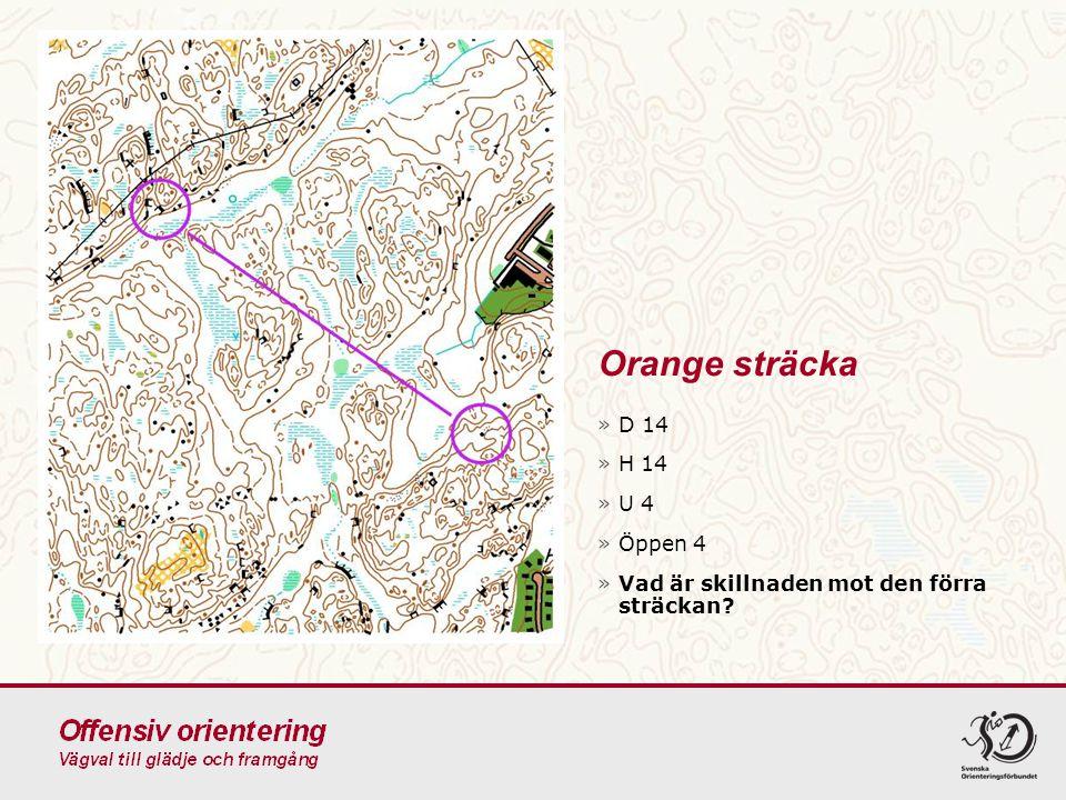 Orange sträcka »D 14 »H 14 »U 4 »Öppen 4 »Vad är skillnaden mot den förra sträckan?