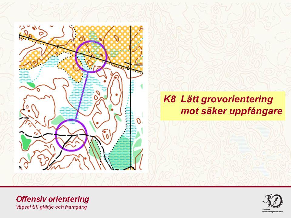 K8Lätt grovorientering mot säker uppfångare
