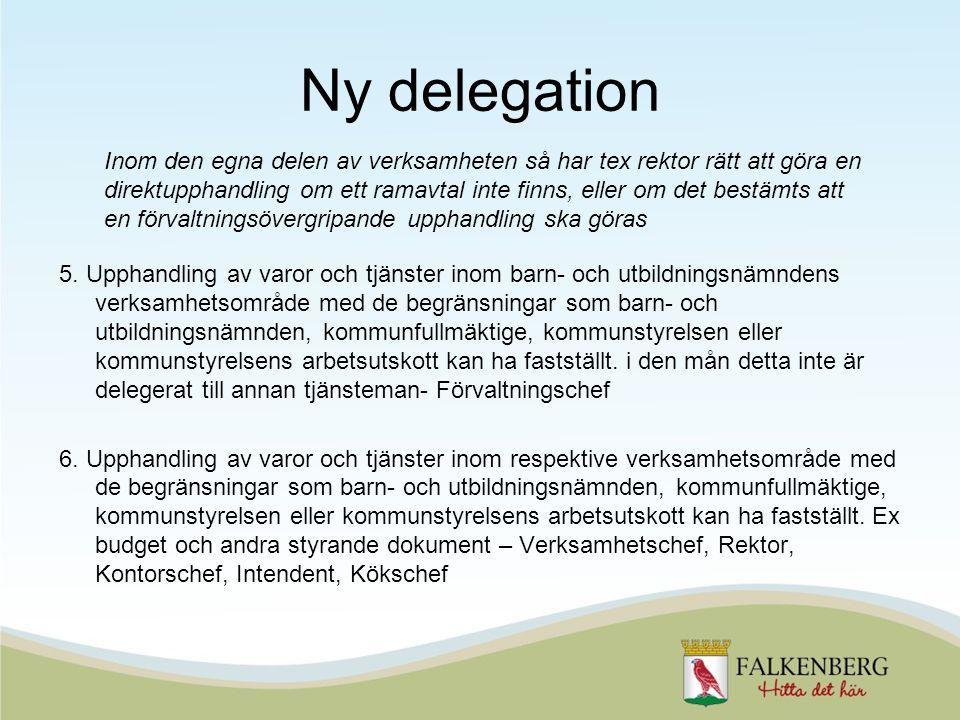 Ny delegation 5. Upphandling av varor och tjänster inom barn- och utbildningsnämndens verksamhetsområde med de begränsningar som barn- och utbildnings