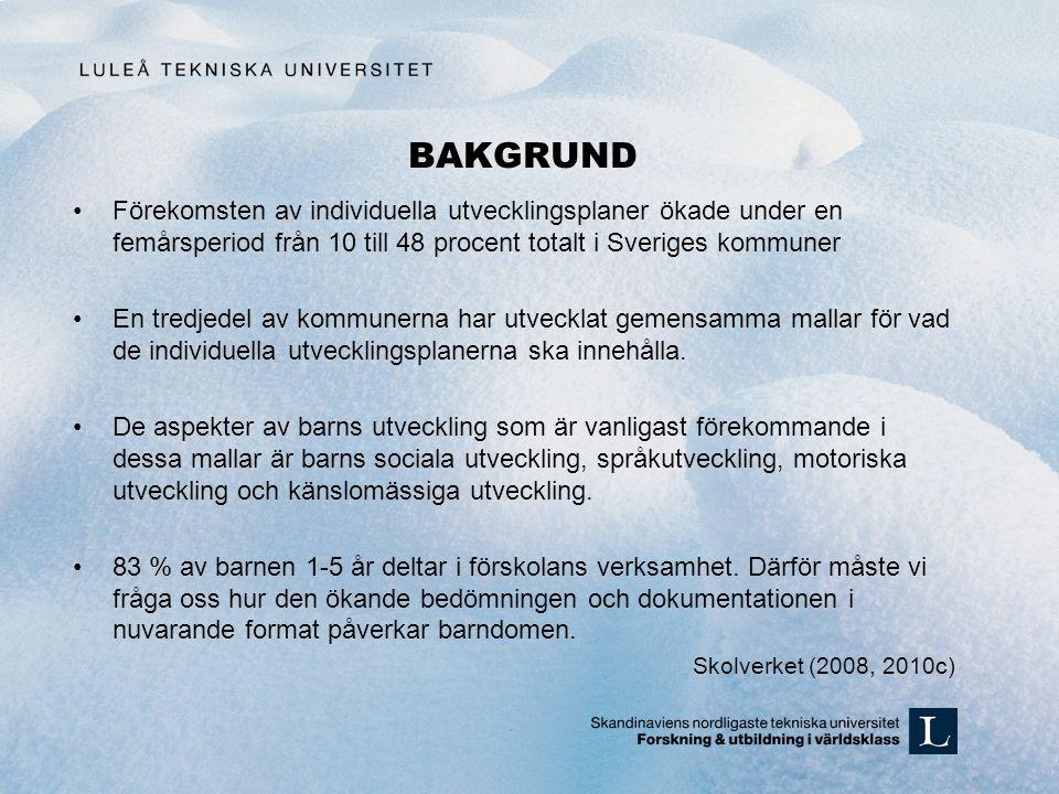 BAKGRUND •Förekomsten av individuella utvecklingsplaner ökade under en femårsperiod från 10 till 48 procent totalt i Sveriges kommuner •En tredjedel a