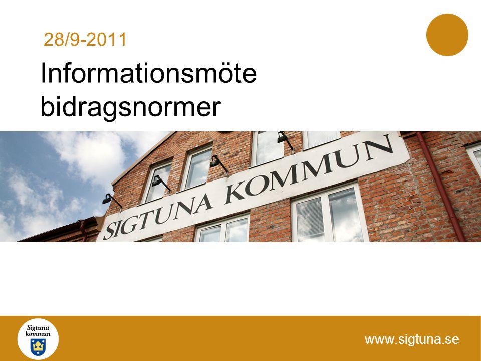 www.sigtuna.se Informationsmöte bidragsnormer 28/9-2011
