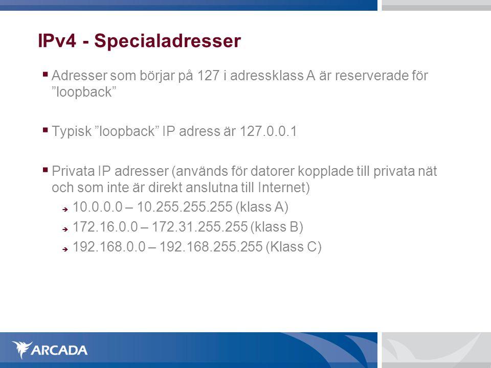 """IPv4 - Specialadresser  Adresser som börjar på 127 i adressklass A är reserverade för """"loopback""""  Typisk """"loopback"""" IP adress är 127.0.0.1  Privata"""