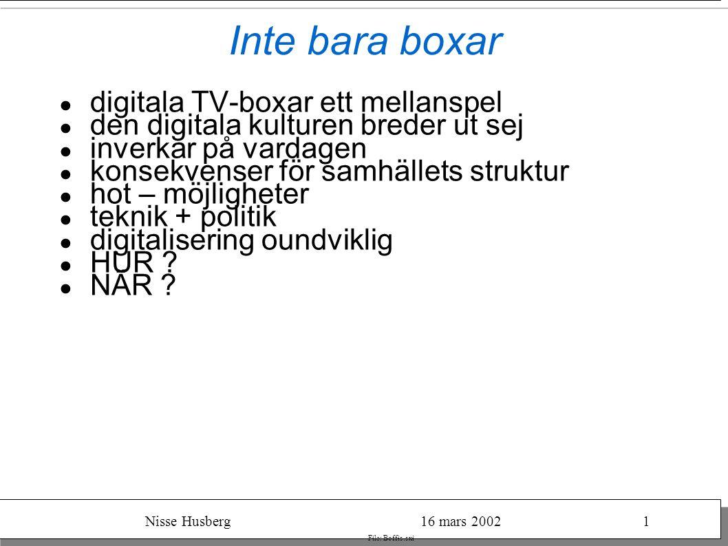 Nisse Husberg16 mars 20021 File: Boffis.sxi Kulturstegen ● Den muntliga kulturen ● sagor, legender, traditioner, t.o.m.