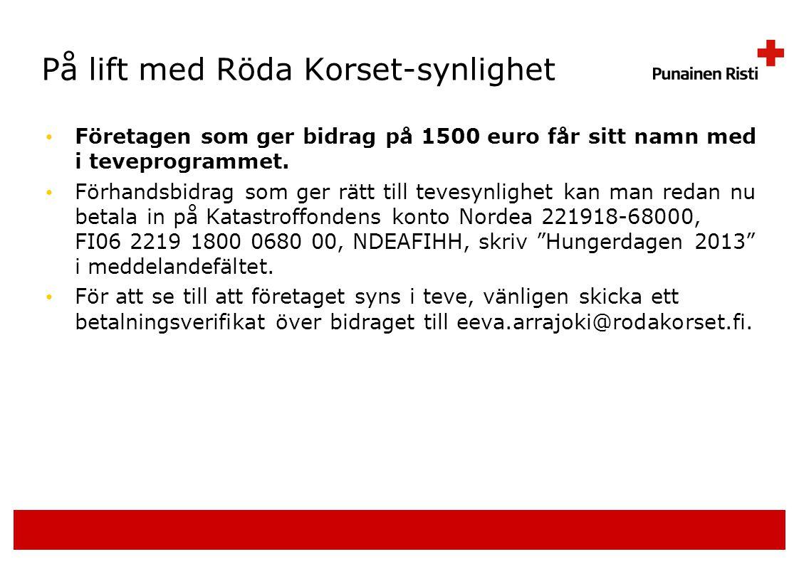 På lift med Röda Korset-synlighet • Företagen som ger bidrag på 1500 euro får sitt namn med i teveprogrammet.