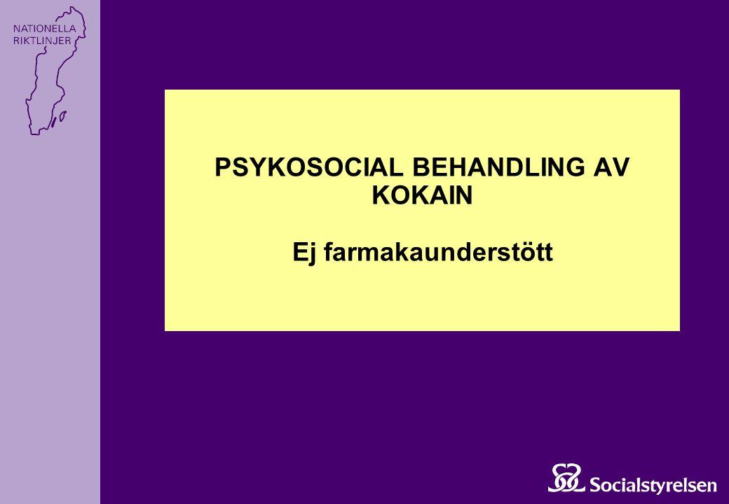 PSYKOSOCIAL BEHANDLING AV KOKAIN Ej farmakaunderstött