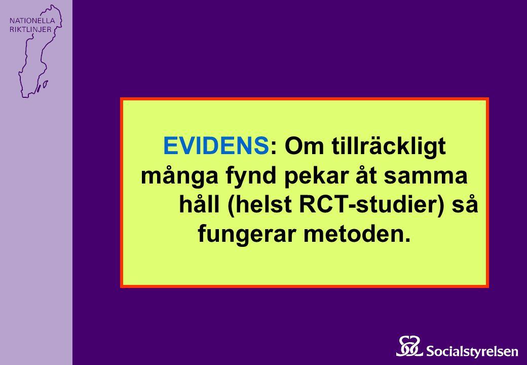EVIDENS: Om tillräckligt många fynd pekar åt samma håll (helst RCT-studier) så fungerar metoden.