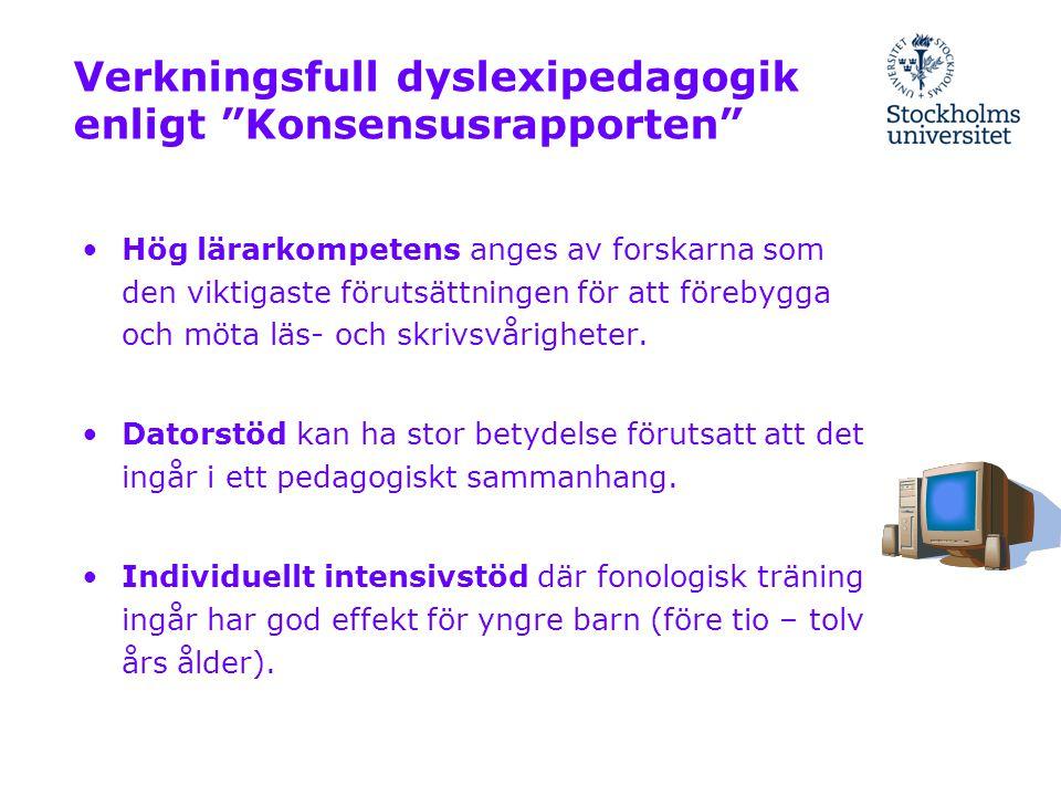 """Verkningsfull dyslexipedagogik enligt """"Konsensusrapporten"""" •Hög lärarkompetens anges av forskarna som den viktigaste förutsättningen för att förebygga"""
