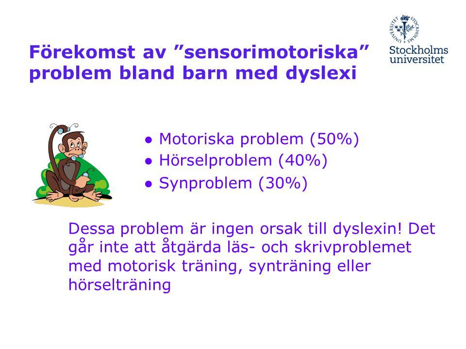 """Förekomst av """"sensorimotoriska"""" problem bland barn med dyslexi ● Motoriska problem (50%) ● Hörselproblem (40%) ● Synproblem (30%) Dessa problem är ing"""
