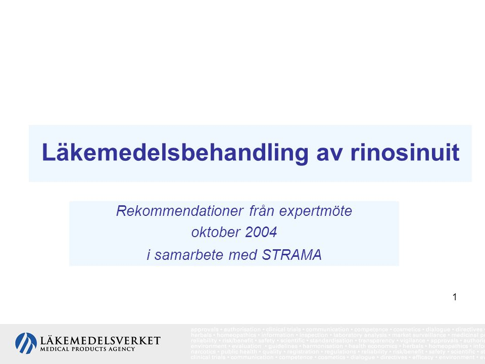 1 Läkemedelsbehandling av rinosinuit Rekommendationer från expertmöte oktober 2004 i samarbete med STRAMA