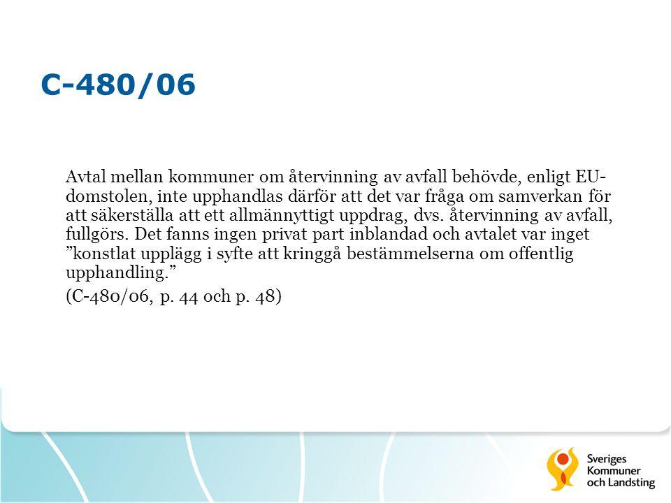 C-480/06 Avtal mellan kommuner om återvinning av avfall behövde, enligt EU- domstolen, inte upphandlas därför att det var fråga om samverkan för att s