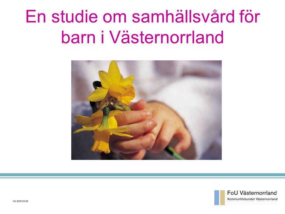 En studie om samhällsvård för barn i Västernorrland KA 2003-03-26
