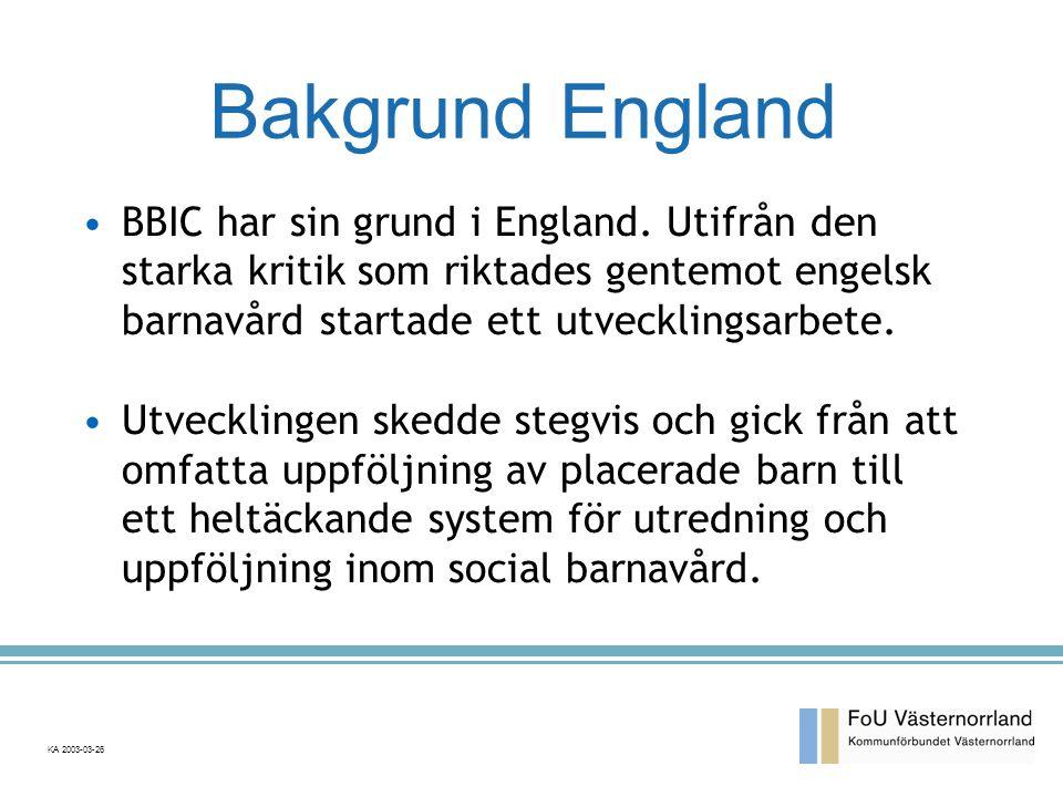 KA 2003-03-26 Bakgrund England •BBIC har sin grund i England.