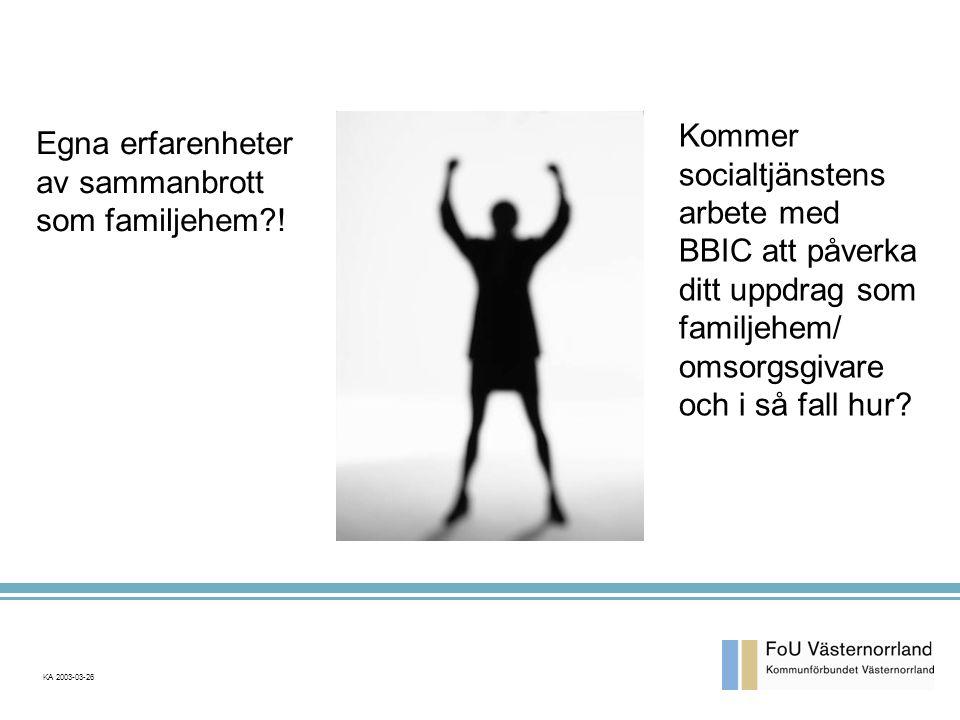 KA 2003-03-26 Egna erfarenheter av sammanbrott som familjehem?.