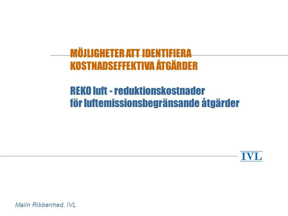 REKO luft - Bakgrund I Sverige i dagsläget görs kostnadseffektivitetsberäkningar av reduktionsåtgärder med punktinsatser, varför ingen långsiktighet har kunnat fås i arbetet.