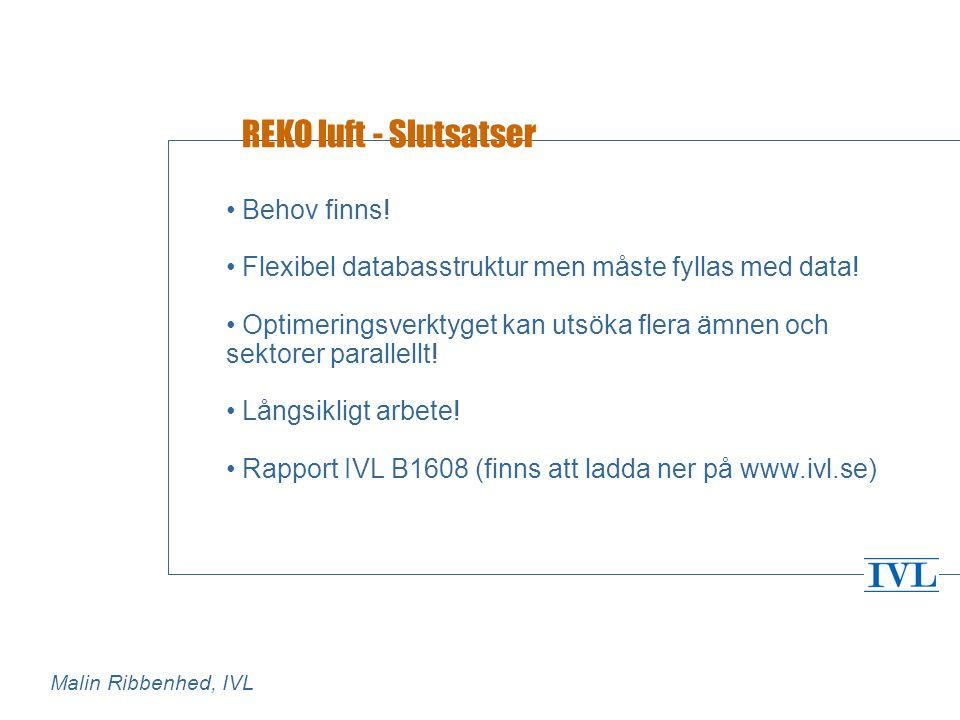 REKO luft - Slutsatser • Behov finns.• Flexibel databasstruktur men måste fyllas med data.