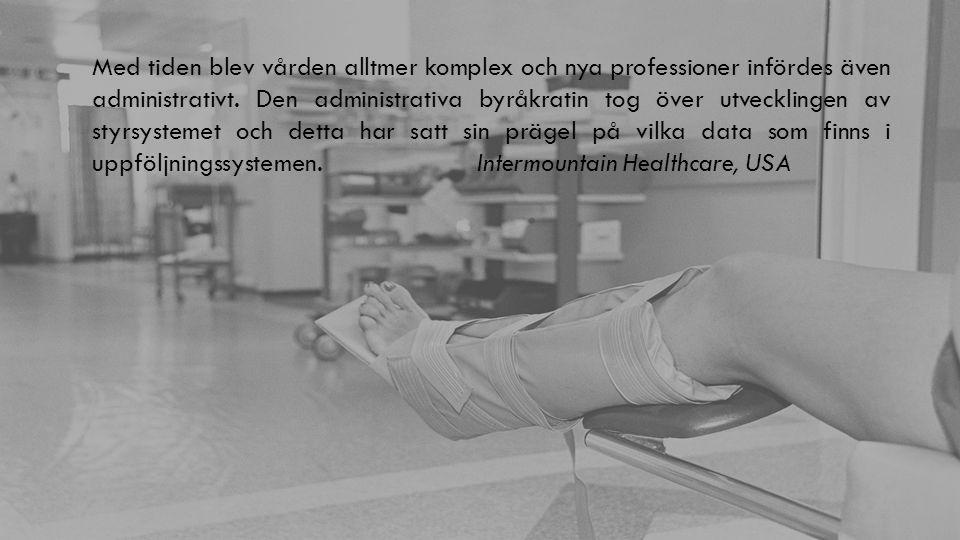 Med tiden blev vården alltmer komplex och nya professioner infördes även administrativt. Den administrativa byråkratin tog över utvecklingen av styrsy
