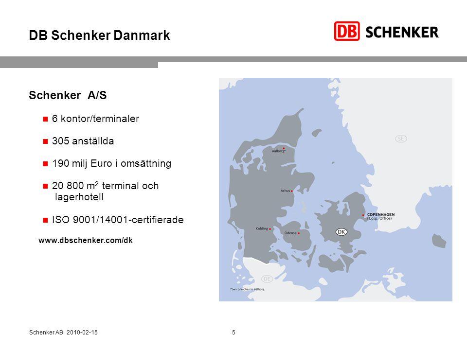 DB Schenker Danmark Schenker A/S  6 kontor/terminaler  305 anställda  190 milj Euro i omsättning  20 800 m 2 terminal och lagerhotell  ISO 9001/1