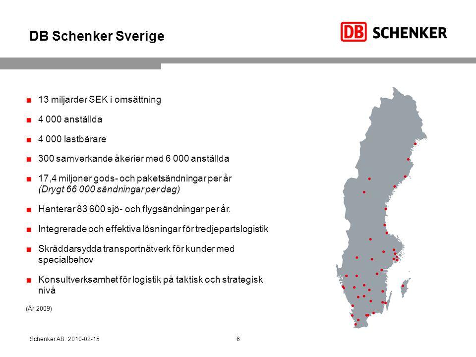 DB Schenker Sverige 13 miljarder SEK i omsättning 4 000 anställda 4 000 lastbärare 300 samverkande åkerier med 6 000 anställda 17,4 miljoner gods- och