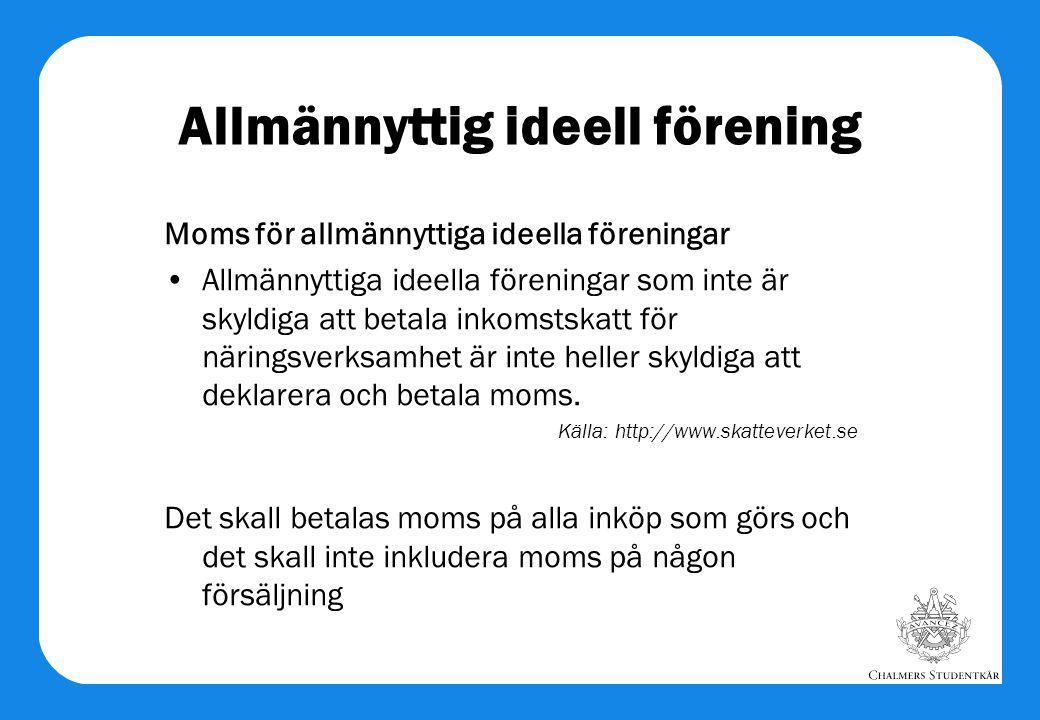Allmännyttig ideell förening Moms för allmännyttiga ideella föreningar •Allmännyttiga ideella föreningar som inte är skyldiga att betala inkomstskatt