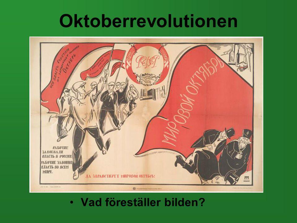 Oktoberrevolutionen •Vad föreställer bilden?