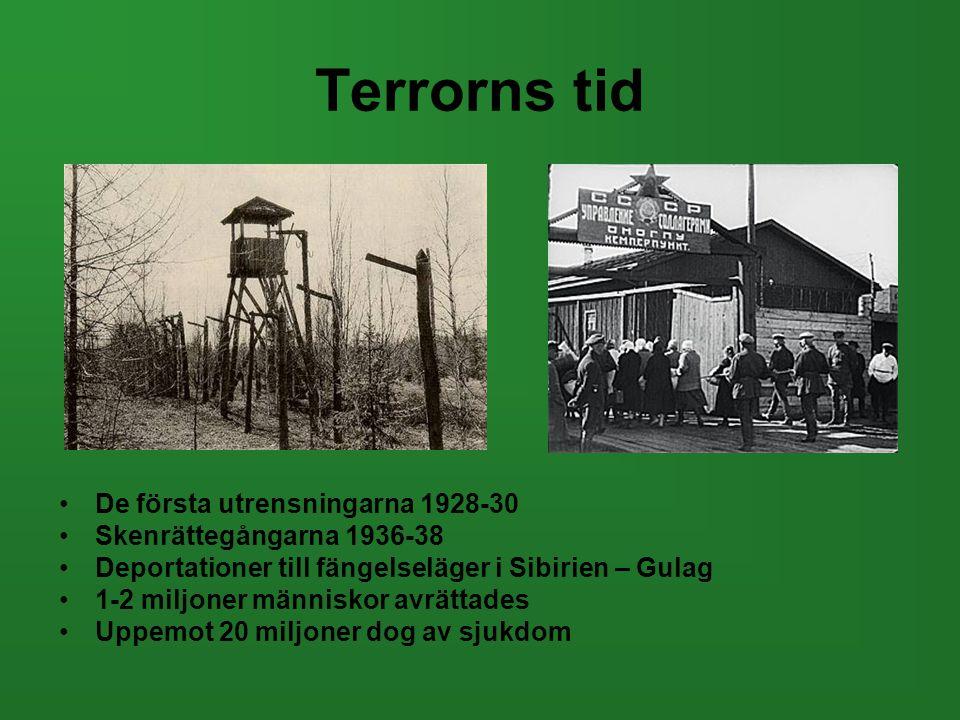 Terrorns tid •De första utrensningarna 1928-30 •Skenrättegångarna 1936-38 •Deportationer till fängelseläger i Sibirien – Gulag •1-2 miljoner människor