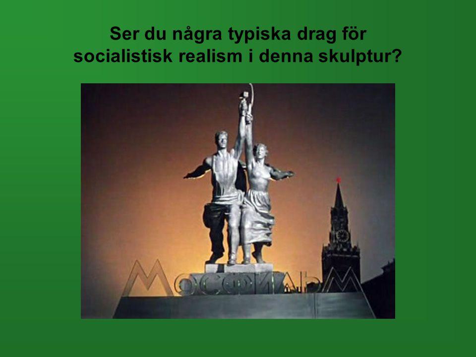 Ser du några typiska drag för socialistisk realism i denna skulptur?