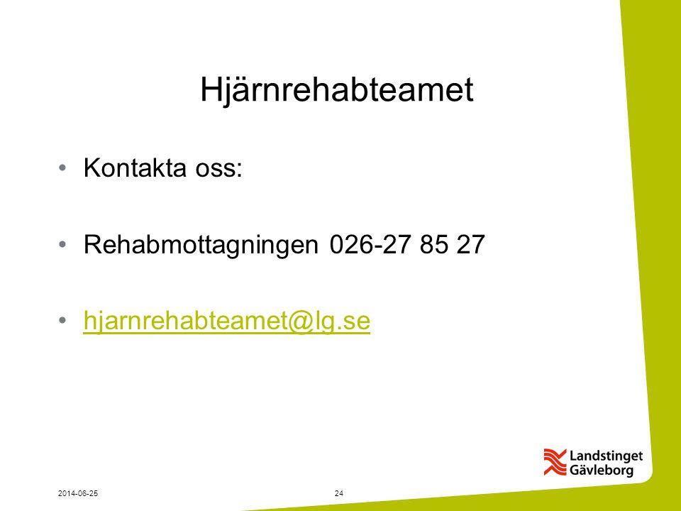 2014-06-2524 Hjärnrehabteamet •Kontakta oss: •Rehabmottagningen 026-27 85 27 •hjarnrehabteamet@lg.sehjarnrehabteamet@lg.se