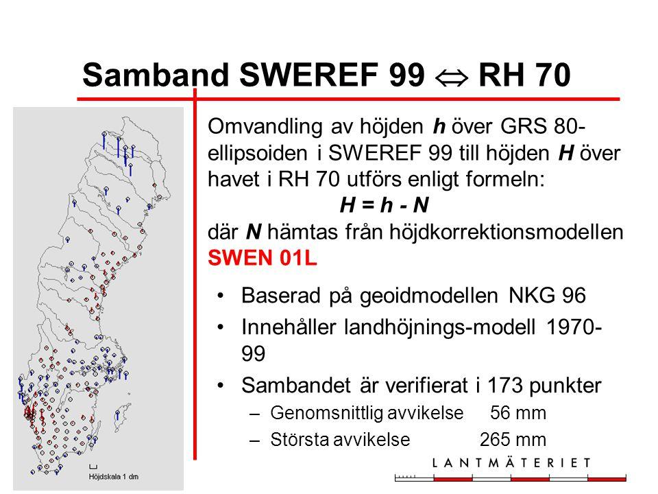 Omvandling av höjden h över GRS 80- ellipsoiden i SWEREF 99 till höjden H över havet i RH 70 utförs enligt formeln: H = h - N där N hämtas från höjdko