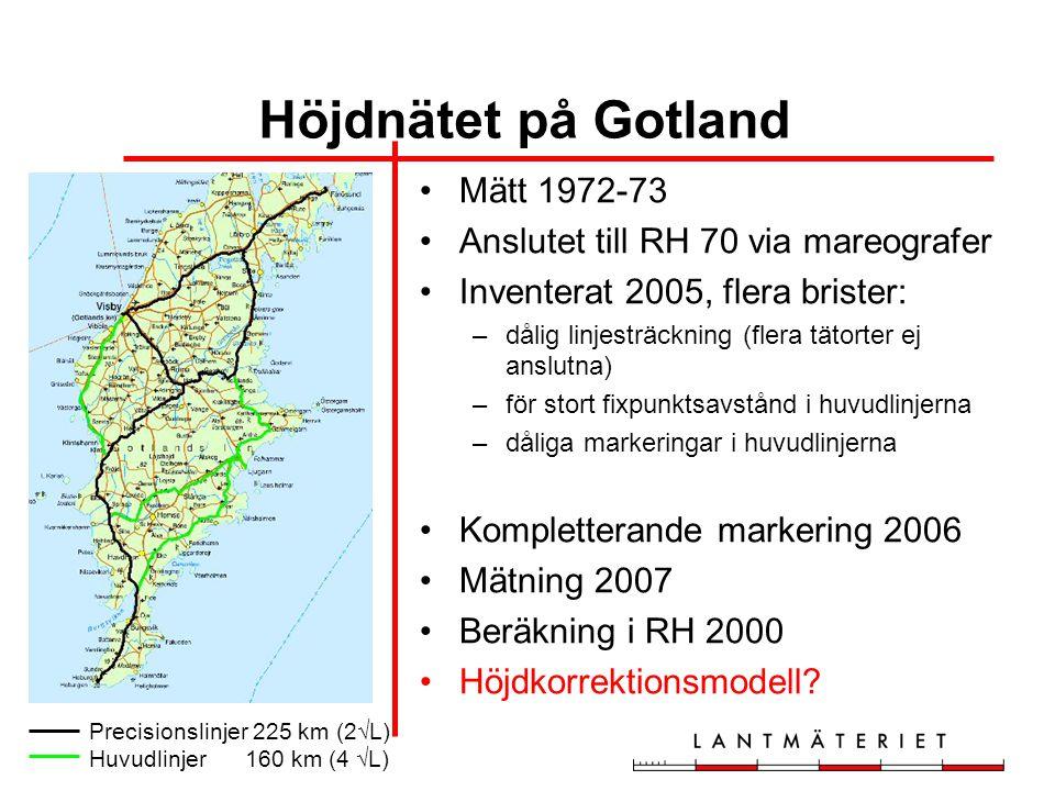 Höjdnätet på Gotland •Mätt 1972-73 •Anslutet till RH 70 via mareografer •Inventerat 2005, flera brister: –dålig linjesträckning (flera tätorter ej ans