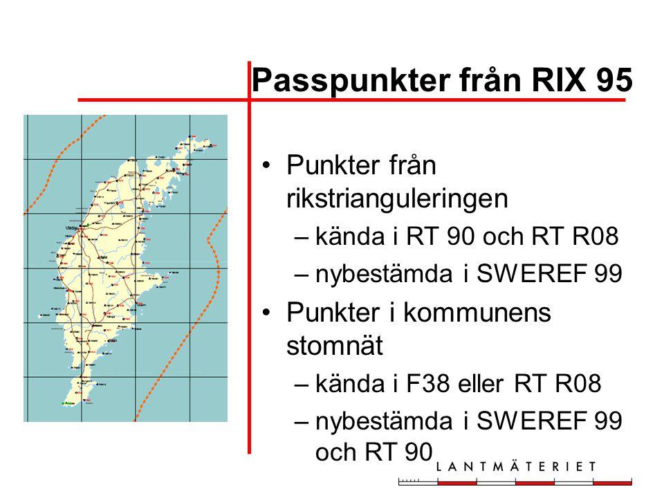 Passpunkter från RIX 95 •Punkter från rikstrianguleringen –kända i RT 90 och RT R08 –nybestämda i SWEREF 99 •Punkter i kommunens stomnät –kända i F38