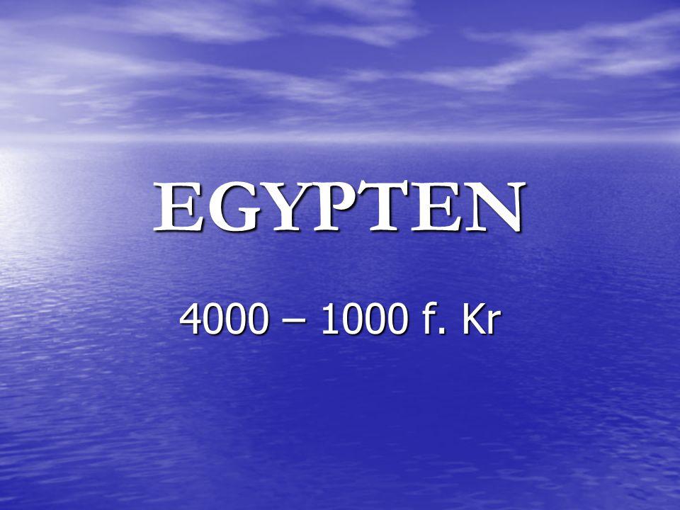 • Ca 3100 f. Kr enades Egypten till ett rike • Nilen översvämmade mellan juni- oktober