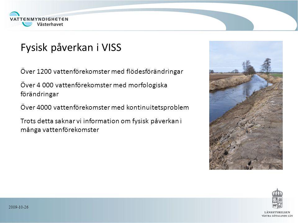2009-10-26 Över 1200 vattenförekomster med flödesförändringar Över 4 000 vattenförekomster med morfologiska förändringar Över 4000 vattenförekomster m