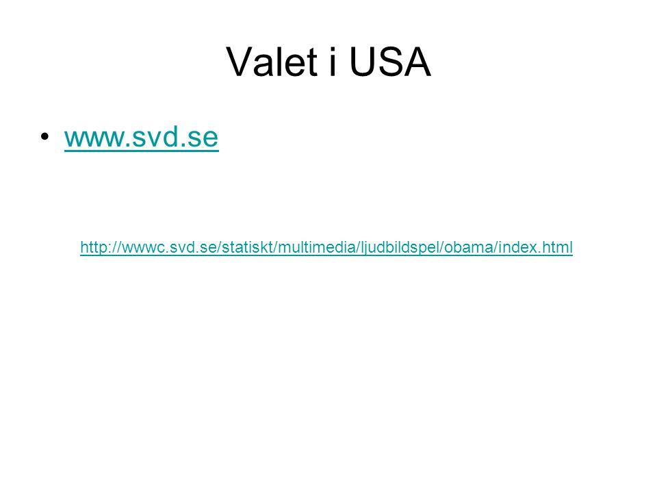Valet i USA •www.svd.sewww.svd.se http://wwwc.svd.se/statiskt/multimedia/ljudbildspel/obama/index.html
