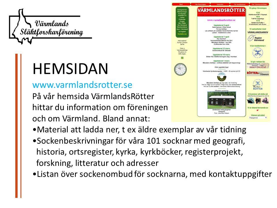 HEMSIDAN www.varmlandsrotter.se På vår hemsida VärmlandsRötter hittar du information om föreningen och om Värmland.
