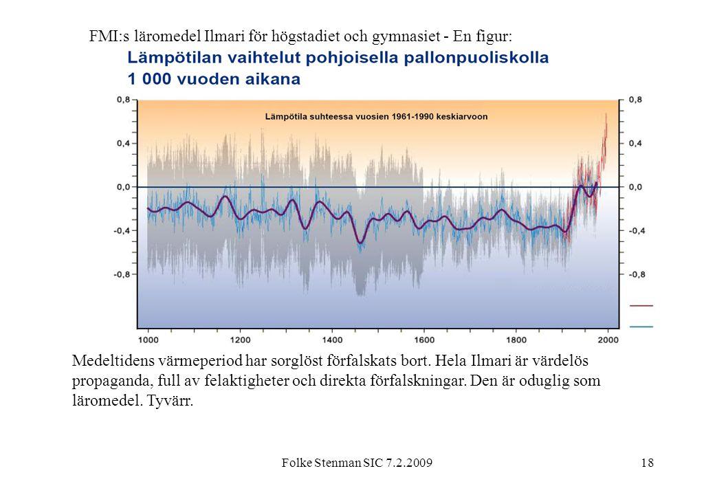 Folke Stenman SIC 7.2.200918 FMI:s läromedel Ilmari för högstadiet och gymnasiet - En figur: Medeltidens värmeperiod har sorglöst förfalskats bort. He