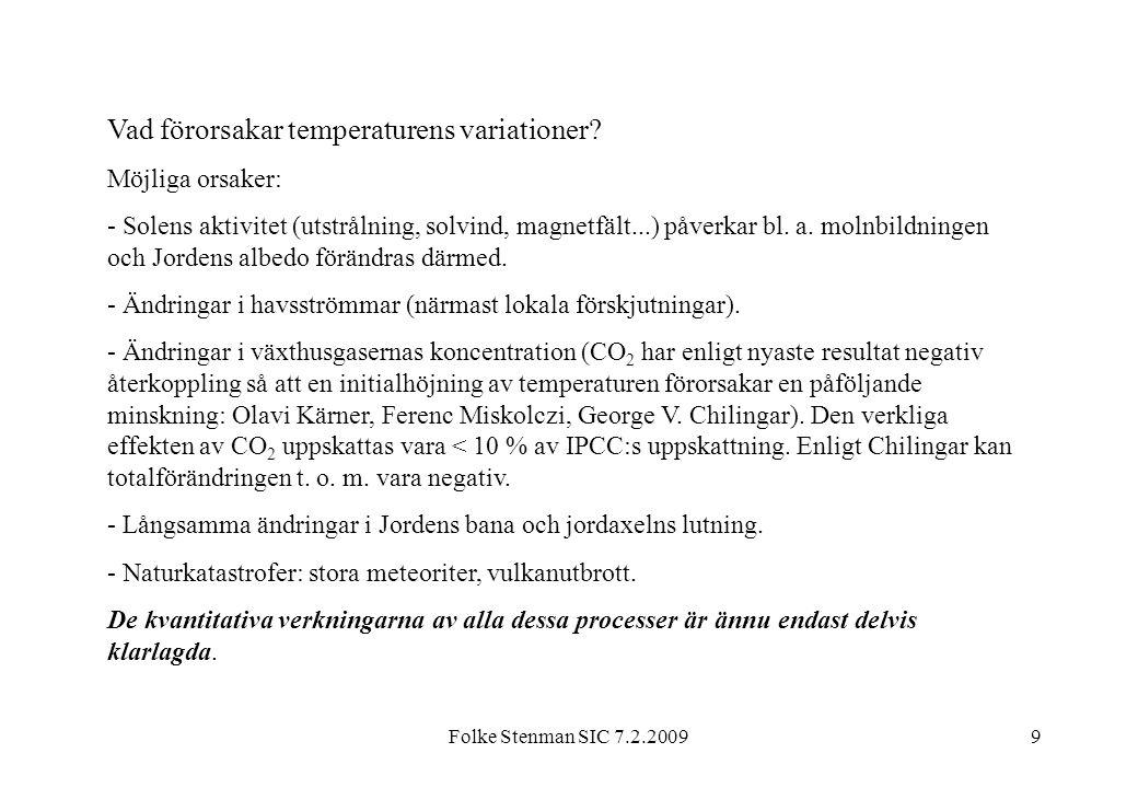 Folke Stenman SIC 7.2.200920 Vad kan göras.