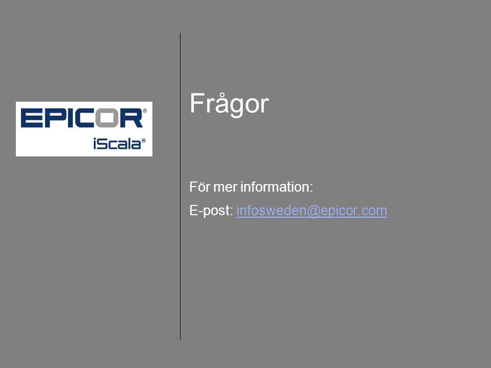Frågor För mer information: E-post: infosweden@epicor.cominfosweden@epicor.com