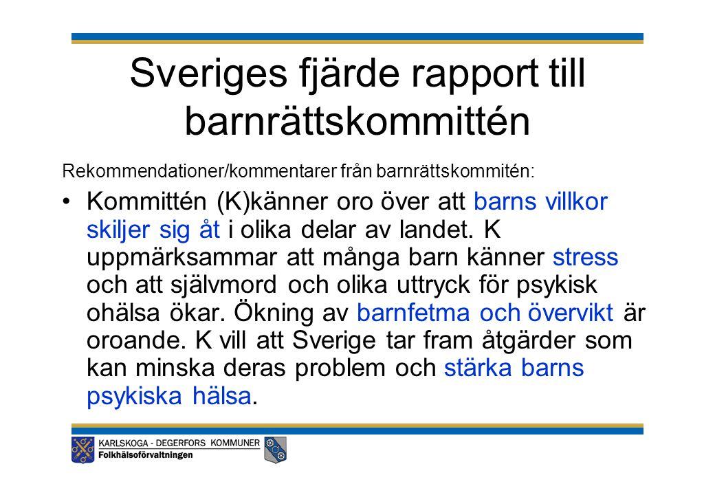 Sveriges fjärde rapport till barnrättskommittén Rekommendationer/kommentarer från barnrättskommitén: •Kommittén (K)känner oro över att barns villkor s