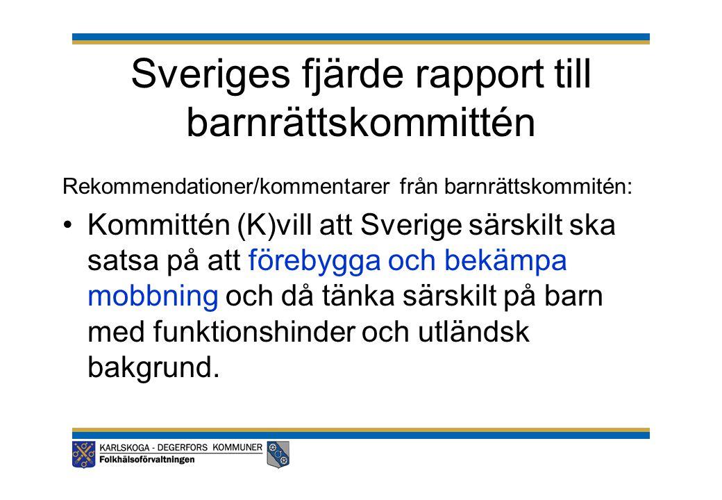Sveriges fjärde rapport till barnrättskommittén Rekommendationer/kommentarer från barnrättskommitén: •Kommittén (K)vill att Sverige särskilt ska satsa