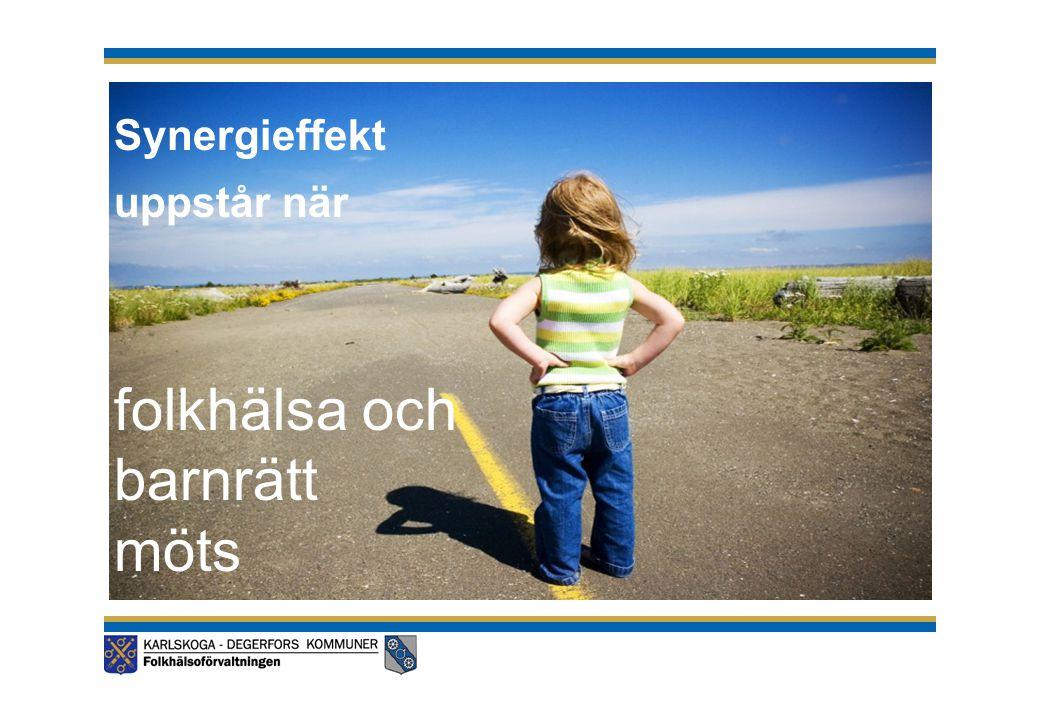 folkhälsa och barnrätt möts Synergieffekt uppstår när